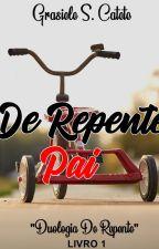 De Repente Pai by grasi28