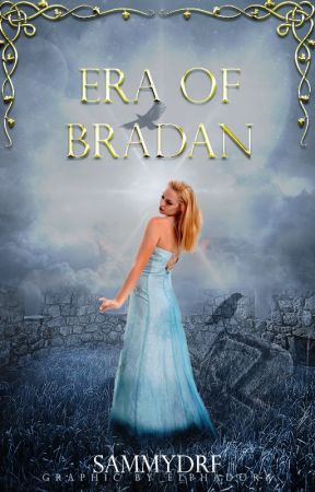 Era of Bradan (Wattpad Featured Story) by sammydrf