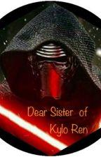 Dear Sister of Kylo Ren by Serethiel