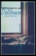 Dollhouse by Fanfictionmendes