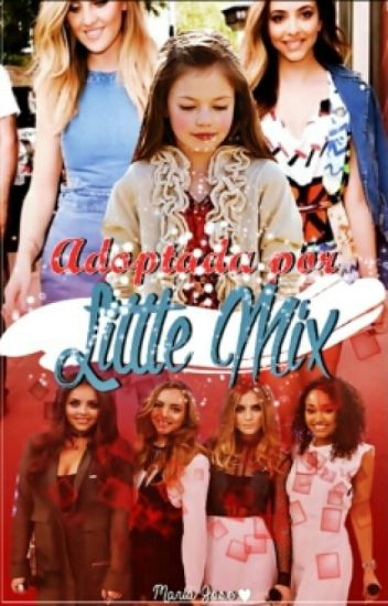 Adoptada por Little Mix [Jerrie] «terminada»