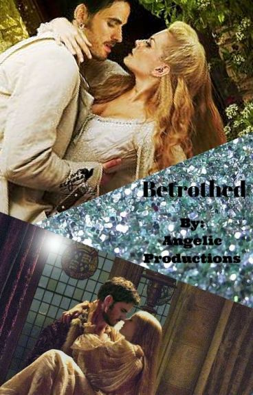 Betrothed (Book 1 of the Enchanted Series) Captain Swan Fanfiction
