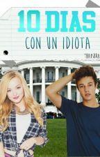 10 Días Con Un Idiota by thaisbracho