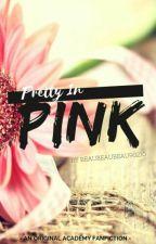 Pretty In Pink by beaubeaubeau90210
