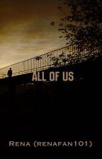 All of Us by renafan101