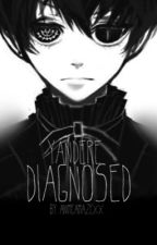 Yandere Diagnosed by AnimeAMAZExx