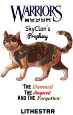 SkyClan's Prophecy | Book 1 (COMPLETED) by Lithestar