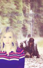 La pequeña esperanza de Daryl   by ZanahoriaSezy
