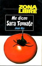 Me Dicen Sara Tomate by Soy_una_pizza_