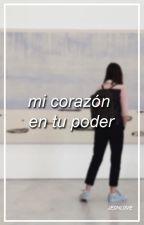 «Mi Corazón En Tu Poder» || Camren by jeonlighft
