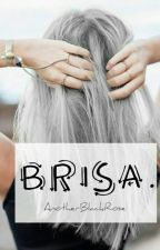 Brisa. by AnotherBlackRose