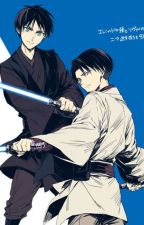 The Force*Star Wars AU*(Eren x Levi) by EreriForever839