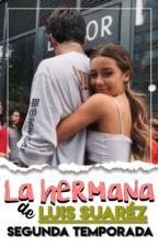 La Hermana De Luis Suárez (Neymar Jr Y Tu) [Segunda Temporada] by FanyJr11