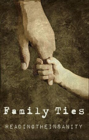 Family Ties [Sequel to She Belongs To Me] by ReadingtheInsanity89