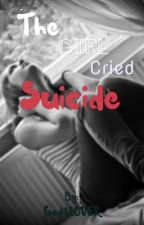 girl who cried suicide by duhitsmeh