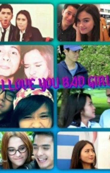 I love you bad girl