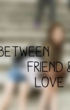 [ Complete ] BETWEEN FRIEND & LOVE by yehyunkim_