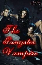 the gangster vampire(Hitler Series#1) by bloodsucker25