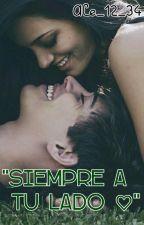 """""""Siempre A Tu Lado ♥ """" by ale_12_34"""