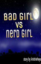 Bad Girl And Nerd Girl by PrincessKici05