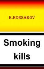 Smoking Kills by Korsakov