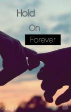 Hold on Forever by A-Girl1