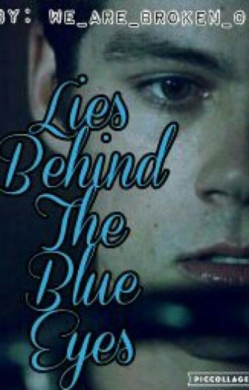 Lies Behind The Blue Eyes