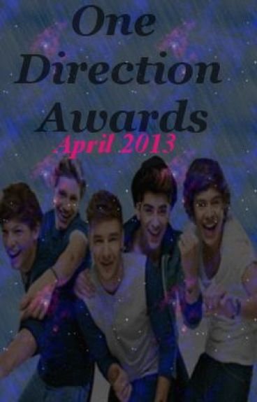 One Direction Awards Winners - April 2013 by One_Direction_Awards