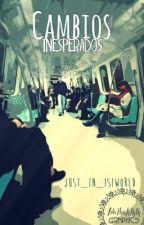 Cambios Inesperados  _ Rucas✔️✔️ by KlutzMeetsFriar