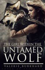 The Girl Within The Untamed Wolf by Valerie_Burkhard