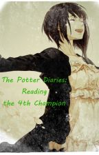 The Potter Diaries: Reading the 4th Champion [Harry Potter Fanfic] by eri_quin