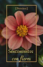 Sentimientos con flores by DannSneezy
