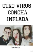 Otro Virus Concha Inflada [BNT, Mica Suarez, etc] by CaroBotti