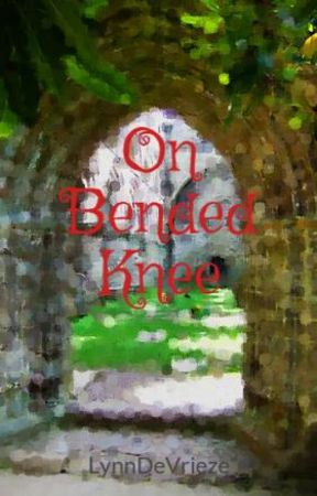 On Bended Knee by LynnDeVrieze