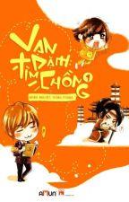 Vạn dặm tìm chồng (Tập 1) - Minh Nguyệt Thính Phong [Hoàn] by lynnly530