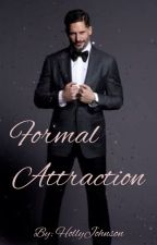 Formal Attraction! (COMPLETED) by HollyJohnson