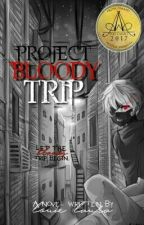 Project:Bloody Trip (Completed)  by EIUOLYOR