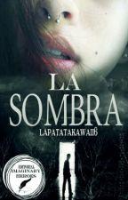 La Sombra by lapatatakawaii6