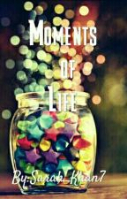Moments Of Life by Sarah_Khan7