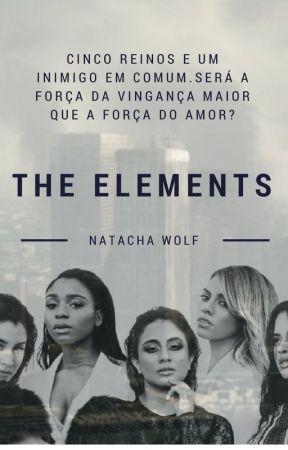 The Elements (Actualização em julho) by NatachaWolf5h