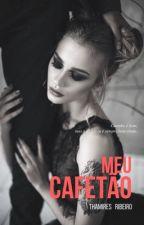 Meu Cafetão by thamiresrribeiro
