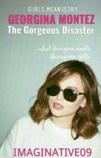 Georgina Montez, The Gorgeous Disaster - Girls MEANistry Series Book 5 by Imaginative09