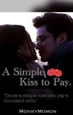 A Simple Kiss to Pay. [JaDine] by MonnyMomon