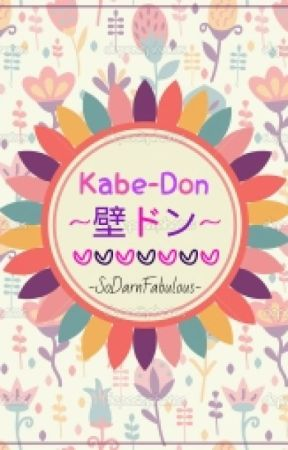 Kabe 壁ドン Don ((REQUESTS ONLY)) by SoDarnFabulous