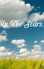 In The Stars...  (Completed) by akosibadang