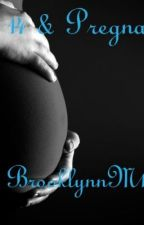 14 & Pregnant... EDITED & FINISHED by BrooklynnM13