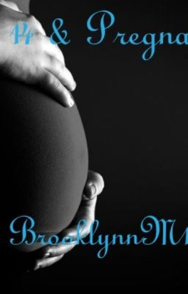 14 & Pregnant... EDITED & FINISHED