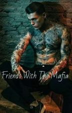 Friends With The MAFIA by I_Listen_Music_Alot