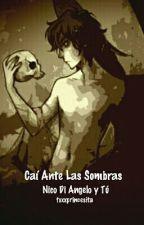 Caí ante las sombras (Nico Di Angelo y Tú) by tuxxprincesita