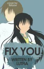 Fix You [idr] by lutfiaxx